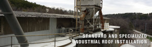 Chattanooga Standard Specialized Industrial Roof Installations